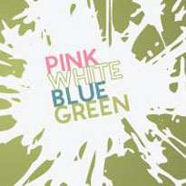 Pink White Blue Green (2009)